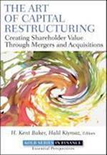 The Art of Capital Restructuring (Robert W. Kolb Series)