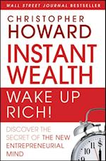 Instant Wealth Wake Up Rich! af Christopher Howard