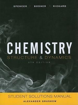 Student Solutions Manual to accompany Chemistry: Structure and Dynamics, 5e