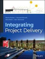 Integrating Project Delivery af Dean Reed, Martin Fischer, Atul Khanzode