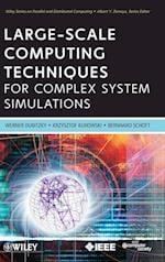 Large-Scale Computing Techniques for Complex System Simulations (Wiley Series on Parallel and Distributed Computing)