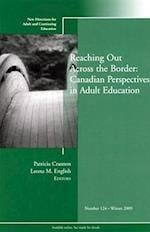 Reaching Out Across the Border (New Directions for Adult & Continuing Education, nr. 124)