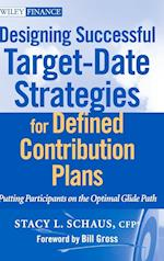 Designing Successful Target-Date Strategies for Defined Contribution Plans af Stacy L. Schaus