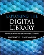 Exploring the Digital Library (Jossey-Bass Guides To Online Teaching And Learning)