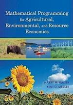 Mathematical Programming Models for Agriculture, Environmental, and Resource Economics