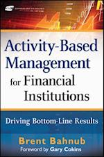 Activity-Based Management for Financial Institutions (Wiley and Sas Business Series)