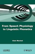 From Speech Physiology to Linguistic Phonetics (Iste)