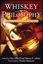 Whiskey and Philosophy (Philosophy for Everyone)