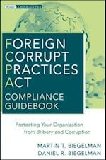 Foreign Corrupt Practices Act Compliance Guidebook (Wiley Corporate F&A)