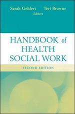 Handbook of Health Social Work, Second Edition