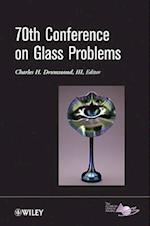70th Conference on Glass Problems (Ceramic Engineering and Science Proceedings (Hardcover), nr. 535)