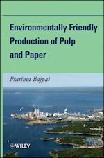 Environmentally Friendly Production of Pulp and Paper af Pratima Bajpai