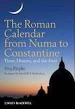 The Roman Calendar from Numa to Constantine af Jorg Rupke, David M B Richardson