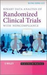 Binary Data Analysis of Randomized Clinical Trials with Noncompliance (Statistics in Practice)