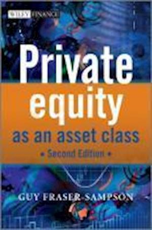 Bog, hardback Private Equity as an Asset Class af Guy Fraser Sampson