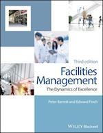 Facilities Management - the Dynamics of Excellence 3E af Peter Barrett