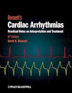 Bennett's Cardiac Arrhythmias - Practical Notes on Interpretation and Treatment 8E