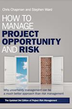 How to Manage Project Opportunity and Risk (Wiley Finance Series)