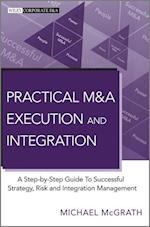Practical M&A Execution and Integration (Wiley Corporate F&A)