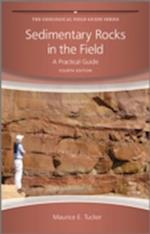 Sedimentary Rocks in the Field - a Practical      Guide 4E (Geological Field Guide)