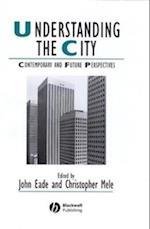 Understanding the City (Studies in Urban and Social Change)