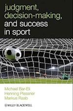 Judgment, Decision-Making and Success in Sport (W-B Series in Sport and Exercise Psychology)