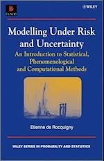 Modelling Under Risk and Uncertainty (Wiley Series in Probability and Statistics)