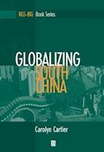 Globalizing South China (Rgs-Ibg Book Series)