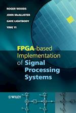 FPGA-based Implementation of Signal Processing Systems af Gaye Lightbody