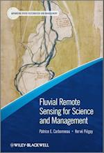 Fluvial Remote Sensing for Science and Management (Advancing River Restoration and Management)
