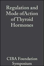 Regulation and Mode ofAction of Thyroid Hormones, Volume 10 (Novartis Foundation Symposia)
