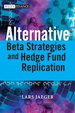 Alternative Beta Strategies and Hedge Fund Replication af Lars Jaeger