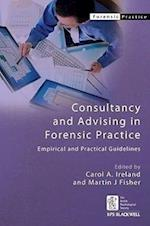 Consultancy and Advising in Forensic Practice (Bps Blackwell Forensic Practice Series)