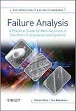 Failure Analysis (Quality and Reliability Engineering Series)