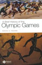 Brief History of the Olympic Games (Brief Histories of the Ancient World)