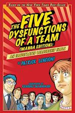 The Five Dysfunctions of a Team(manga Edition) an Illustrated Leadership Fable