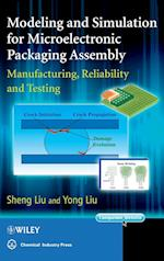 Modeling and Simulation for Microelectronic Packaging Assembly af Yong Liu, Sheng Liu