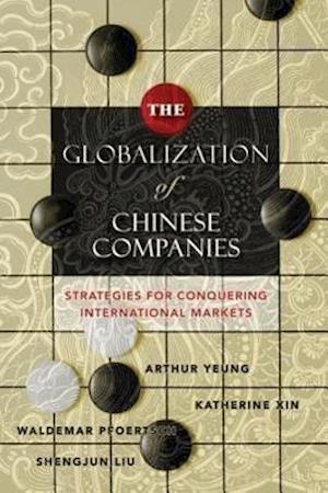 Bog, hardback The Globalization of Chinese Companies af Waldemar Pfoertsch, Katherine Xin