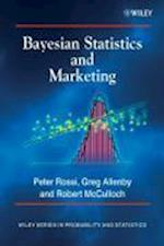 Bayesian Statistics and Marketing (Wiley Series in Probability and Statistics)