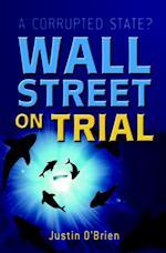 Wall Street on Trial af Justin O'brien