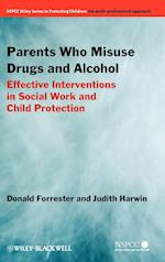 Parents Who Misuse Drugs and Alcohol (Wiley Child Protection & Policy Series)