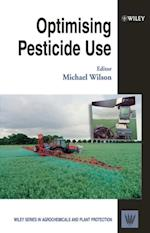Optimising Pesticide Use (Wiley Series in Agrochemicals & Plant Protection)