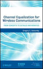 Channel Equalization for Wireless Communications (IEEE Series on Digital & Mobile Communication)