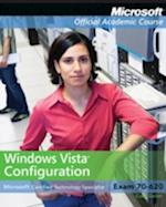 Exam 70-620 Windows Vista Configuration with Lab Manual Set (Microsoft Official Academic Course Series)