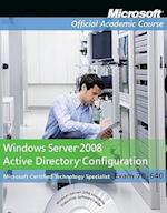 Exam 70-640 Windows Server 2008 Active Directory Configuration with Lab Manual Set [With Paperback Book] (Microsoft Official Academic Course, nr. 778)