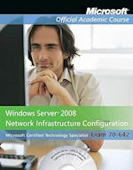 Exam 70-642 Windows Server 2008 Network Infrastructure Configuration with Lab Manual Set [With CDROM and Lab Manual] (Microsoft Official Academic Course, nr. 781)