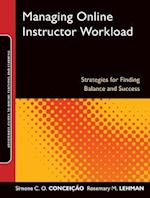 Managing Online Instructor Workload (Jossey-Bass Guides To Online Teaching And Learning)
