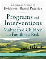 Programs and Interventions for Maltreated Children and Families at Risk (Clinician's Guide to Evidence-based Practice Series)