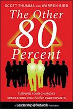 The Other 80 Percent (Jossey-Bass Leadership Network Series)