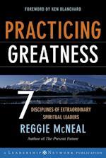 Practicing Greatness (Jossey-Bass Leadership Network Series)